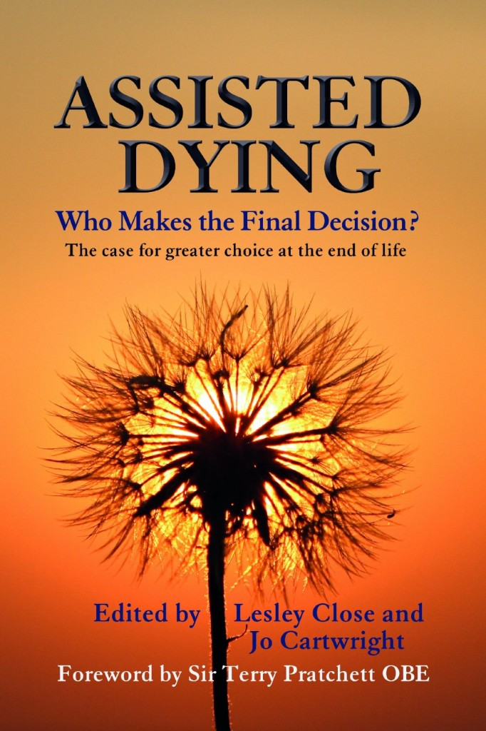 Assisted Dying: Who Makes the Final Decision, by Lesley Close, published 12 February 2014.